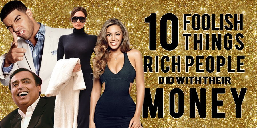 Image of: Net Worth At The Intoposts Magazine 10 Foolish Things Rich People Did With Their Money The Intoposts